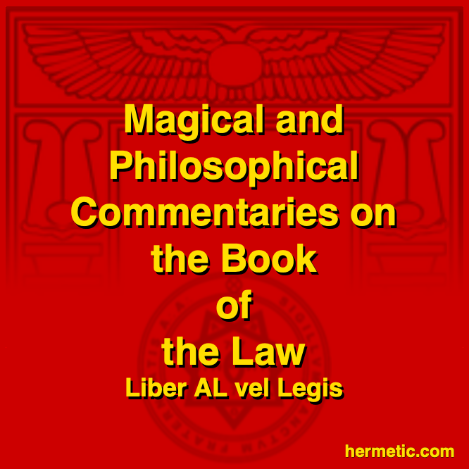 Hermetic sections Crowley Liber AL vel Legis Book of the Law Magical and Philosophical Commentaries