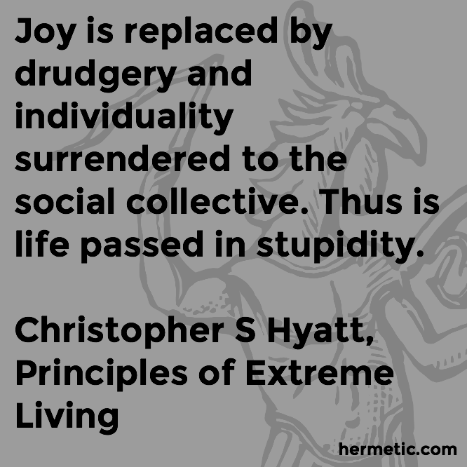 Hermetic quote Hyatt Extreme stupidity