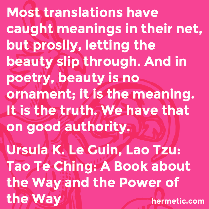 Hermetic quote Le Guin Tao poetry