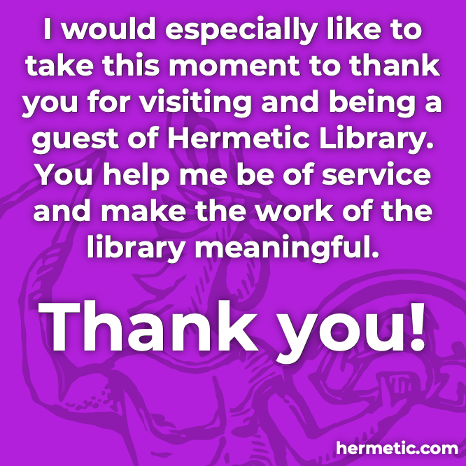 Thank you for being a Guest of Hermetic Library