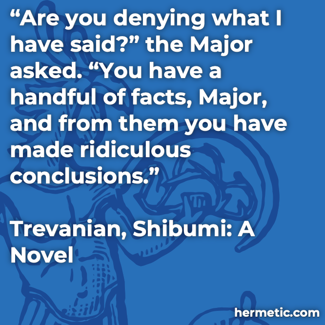 Hermetic quote Trevanian Shibumi facts