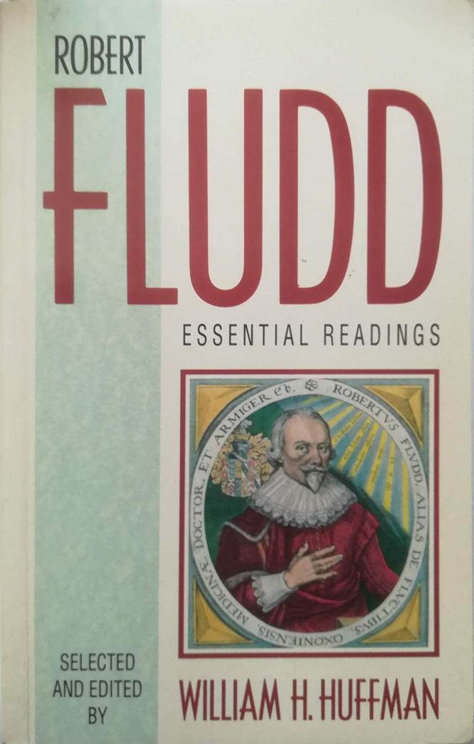 Fludd Huffman Robert Fludd Essential Readings