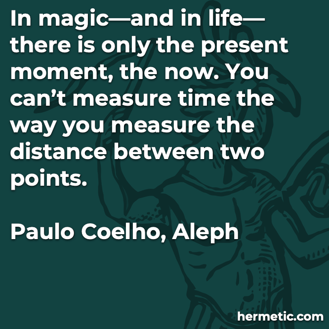 Hermetic quote Coelho Aleph present