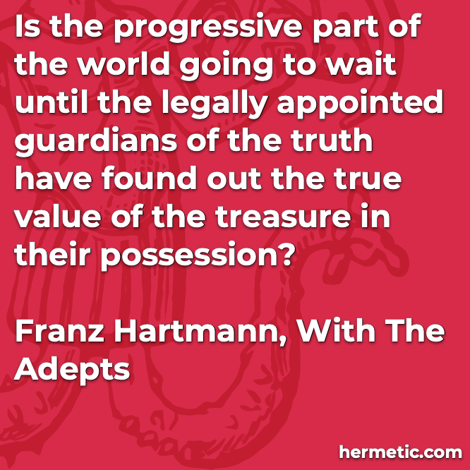 Hermetic quote Hartmann Adepts treasure