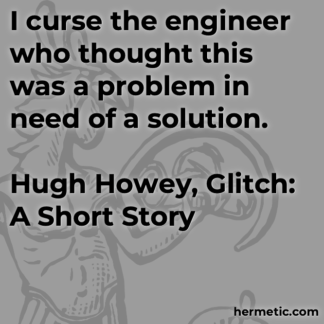 Hermetic quote Howey Glitch curse