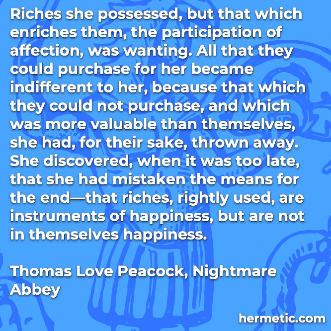 Hermetic quote Peacock Nightmare riches