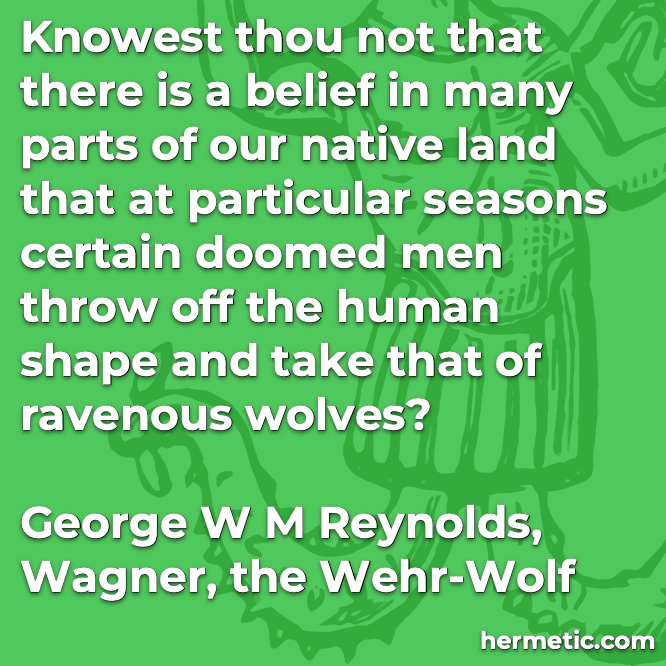Hermetic quote Reynolds Wagner wolves