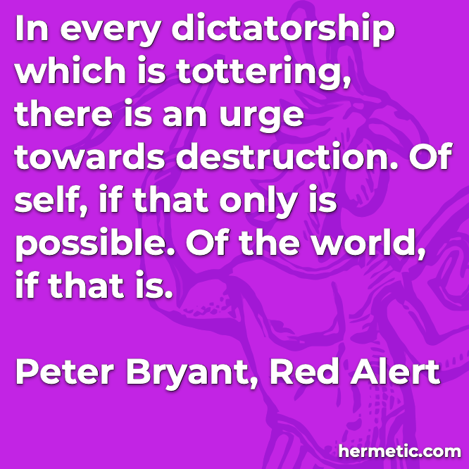 Hermetic quote Bryant Alert destruction