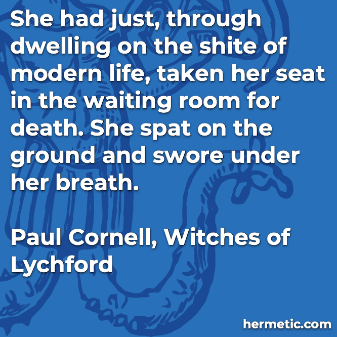 Hermetic quote Cornell Witches death