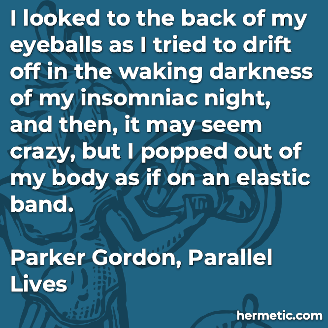 Hermetic quote Gordon Parallel out