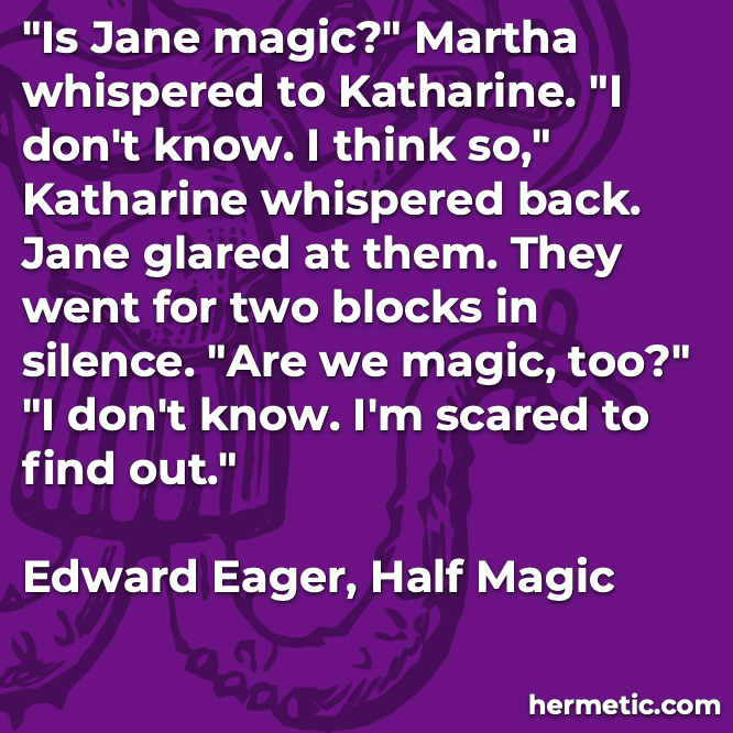 Hermetic quote Eager Magic scared