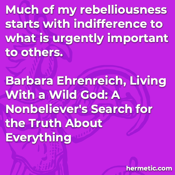 Hermetic quote Ehrenreich God rebelliousness