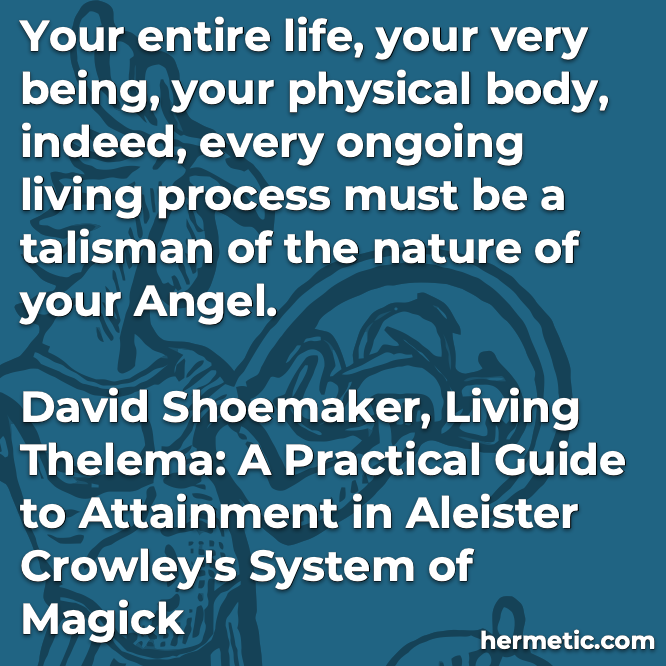 Hermetic quote Shoemaker Thelema talisman