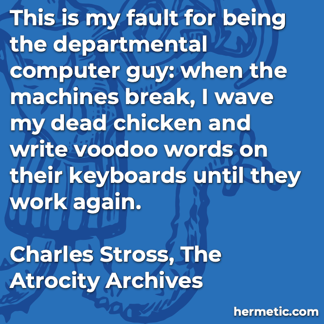 Hermetic quote Stross Atrocity voodoo