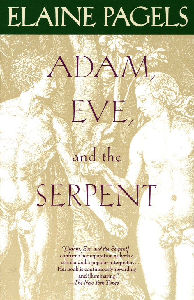 Pagels Adam Eve and the Serpent