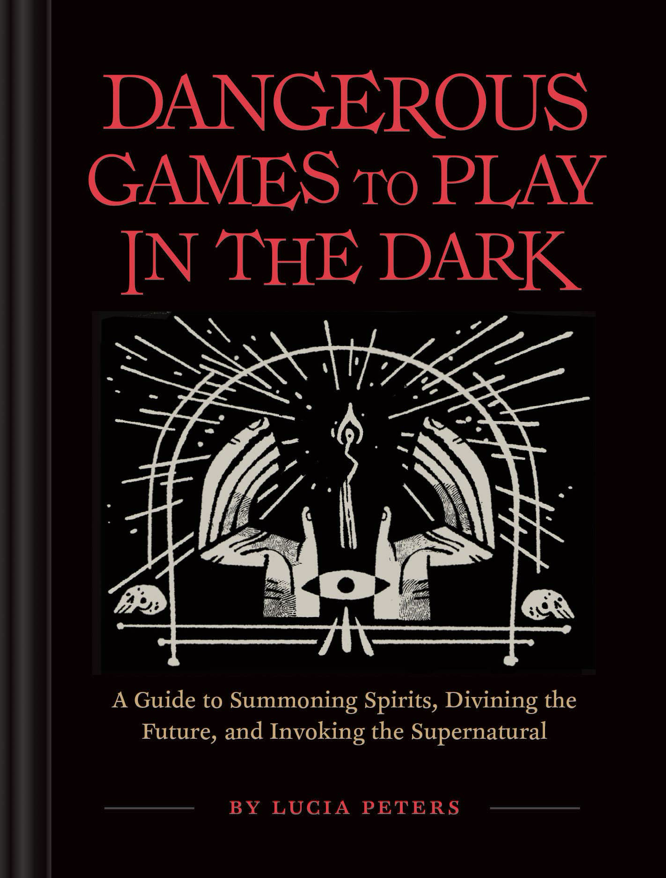 Peters Dangerous Games to Play in the Dark