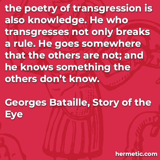 Hermetic Quote Bataille Story of the Eye transgression