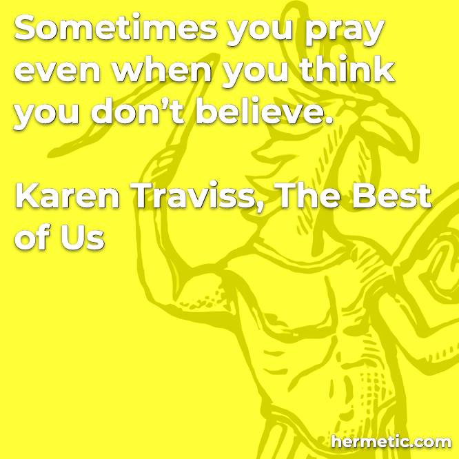Hermetic quote Traviss The Best of Us pray