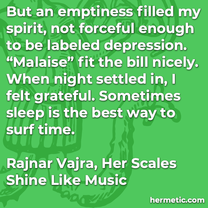 Hermetic Quote Vajra Her Scales Shine Like Music malaise