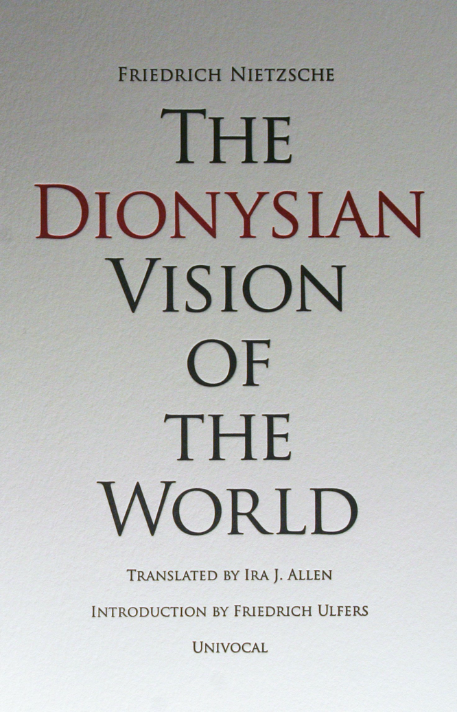 Nietzsche Allen Ulfers The Dionysian Vision of the World