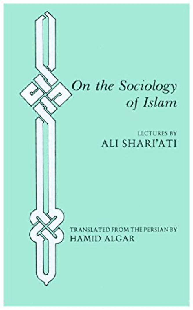 Shari'ati Algar On the Sociology of Islam