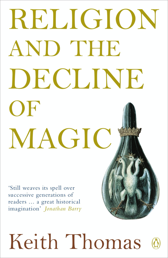 Thomas Religion and the Decline of Magic