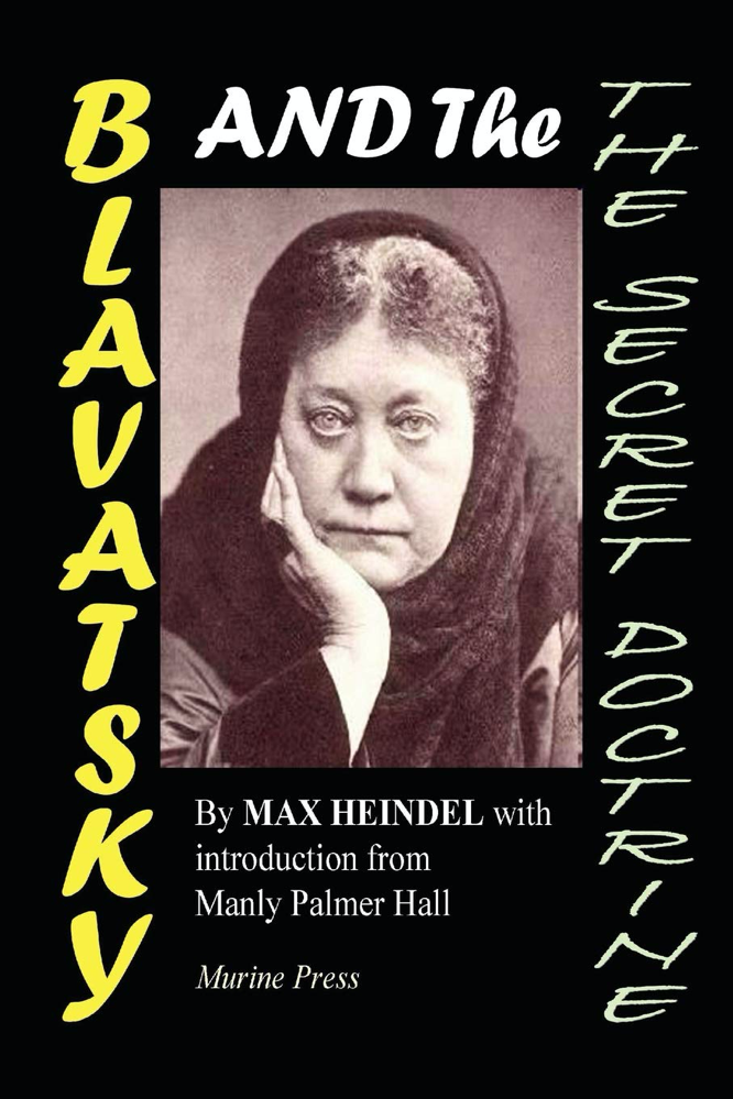 Heindel Hall Blavatsky and the Secret Doctrine