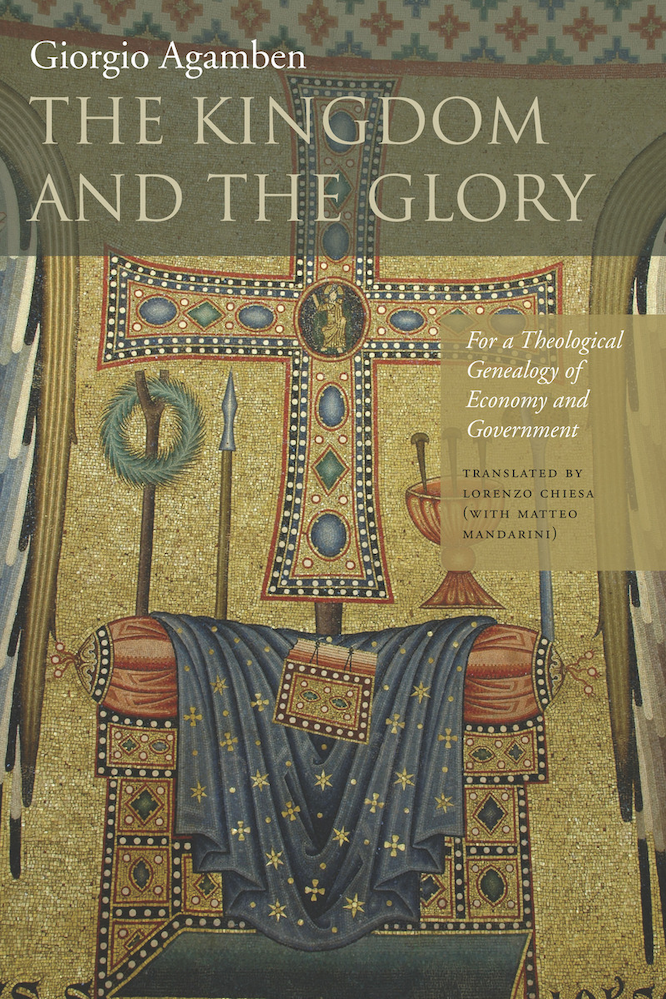 Agamben Chiesa Mandarini The Kingdom and the Glory