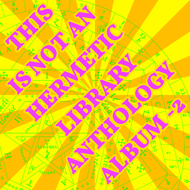 This Is Not An Hermetic Library Anthology Album -2 subscriber and patron exclusive by Hermetic Library in 2020