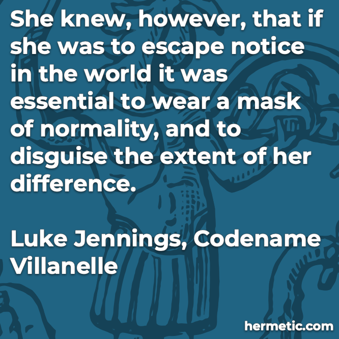 Hermetic quote Jennings Codename Villanelle essential to wear a mask of normality