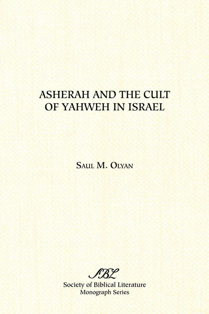 Olyan Asherah and the Cult of Yahweh in Israel