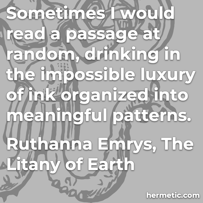 Hermetic quote Emrys The Litany of Earth impossible luxury of ink