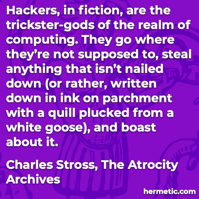 Hermetic quote Stross The Atrocity Archives trickster-gods computing