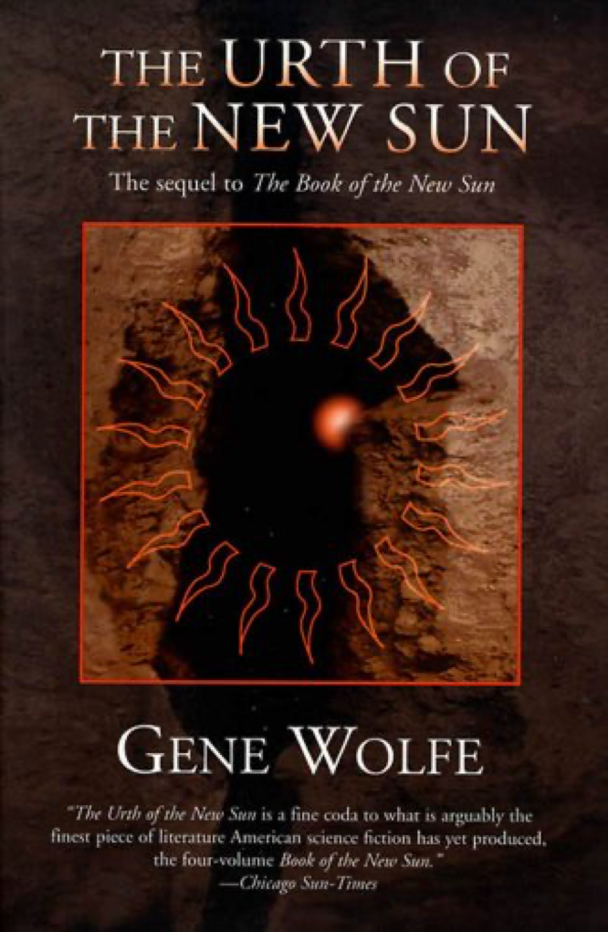 Wolfe The Urth of the New Sun