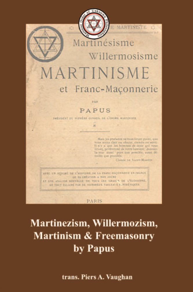 Encausse Papus Vaughan Martinezism, Willermozism, Martinism and Freemasonry