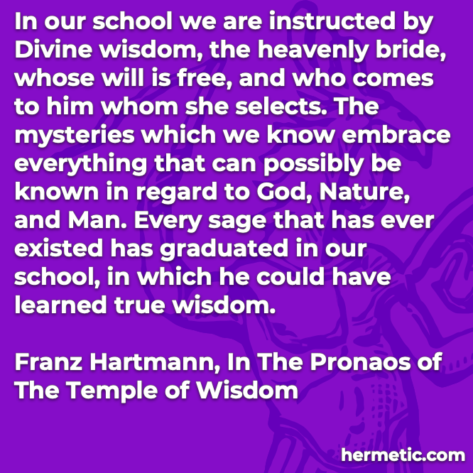 Hermetic quote Hartman Pronaos of the Temple of Wisdom divine wisdom heavenly bride mysteries embrace everything god nature man