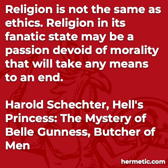 Hermetic quote Schechter Hell's Princess religion ethics fanatic passion morality