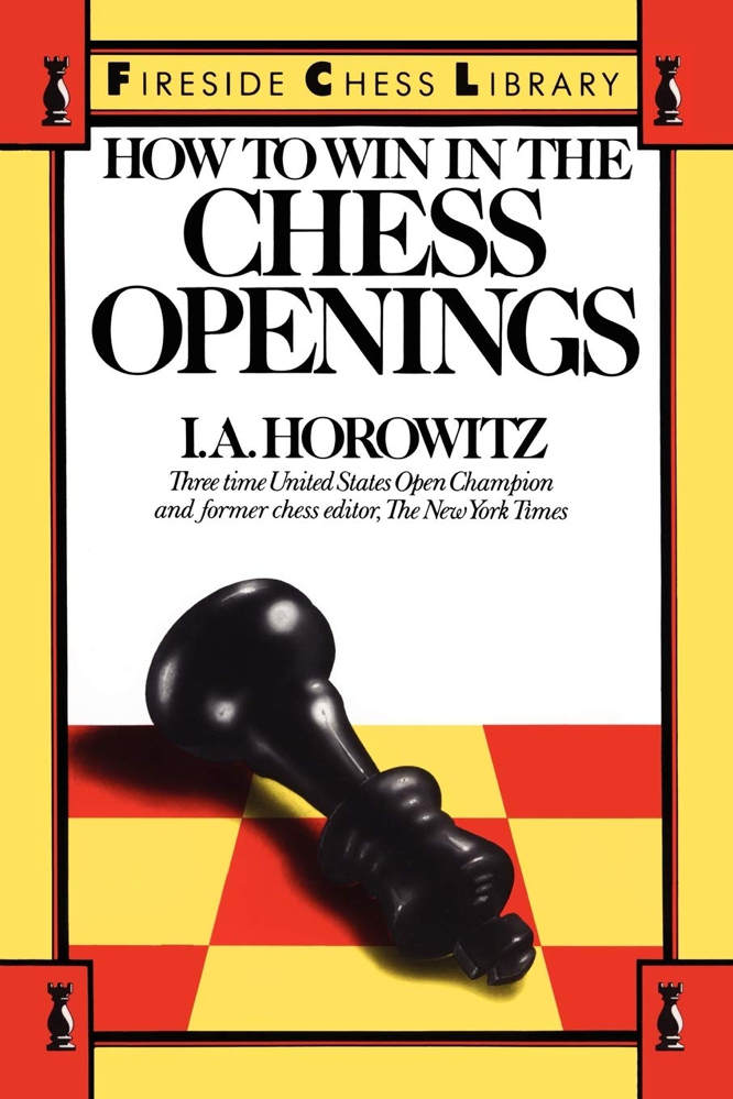 Horowitz How to Win in the Chess Openings