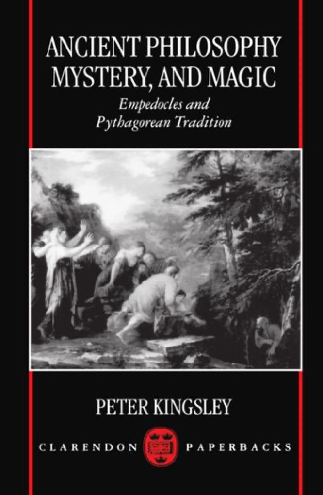 Kingsley Ancient Philosophy Mystery and Magic
