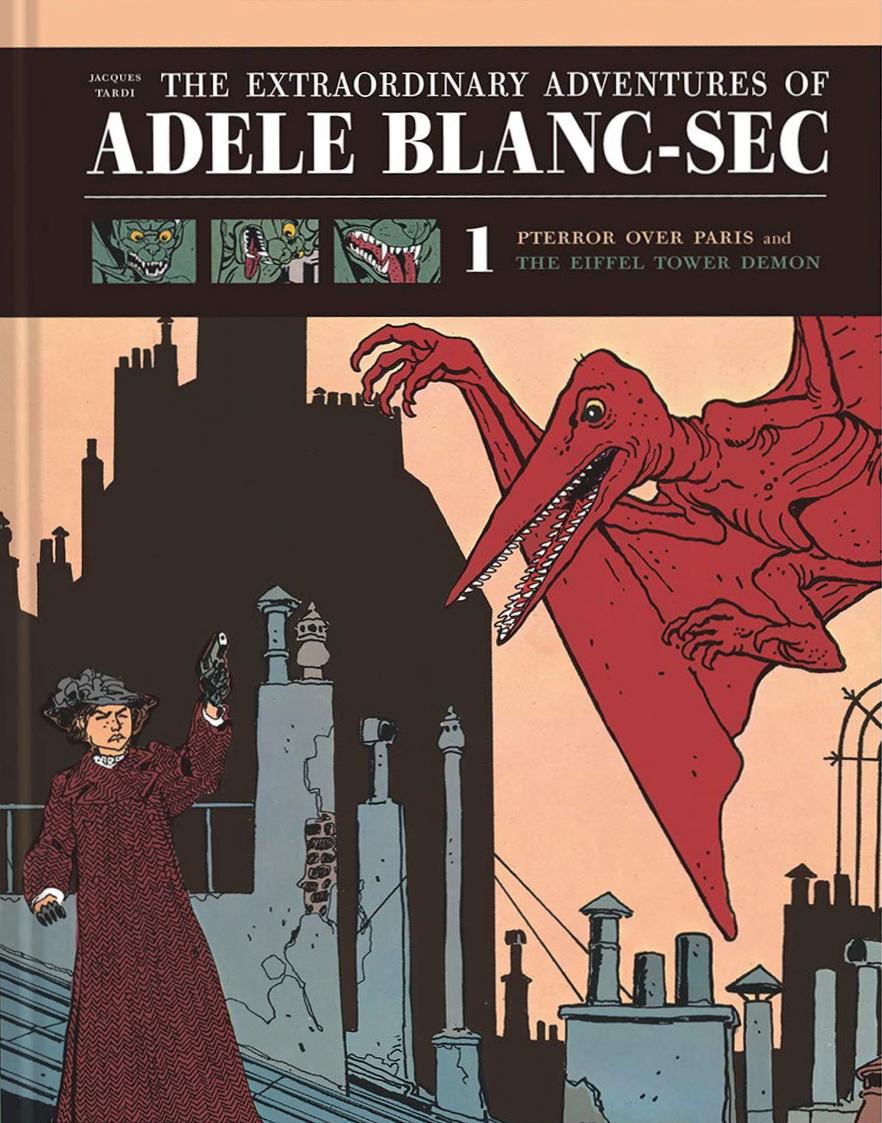 Tardi The Extraordinary Adventures of Adèle Blanc-Sec Pterror over Paris The Eiffel Tower Demon