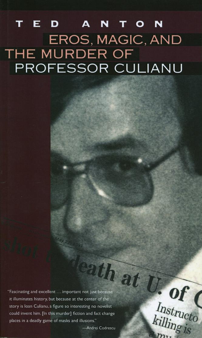 Anton Eros Magic and the Murder of Professor Culianu