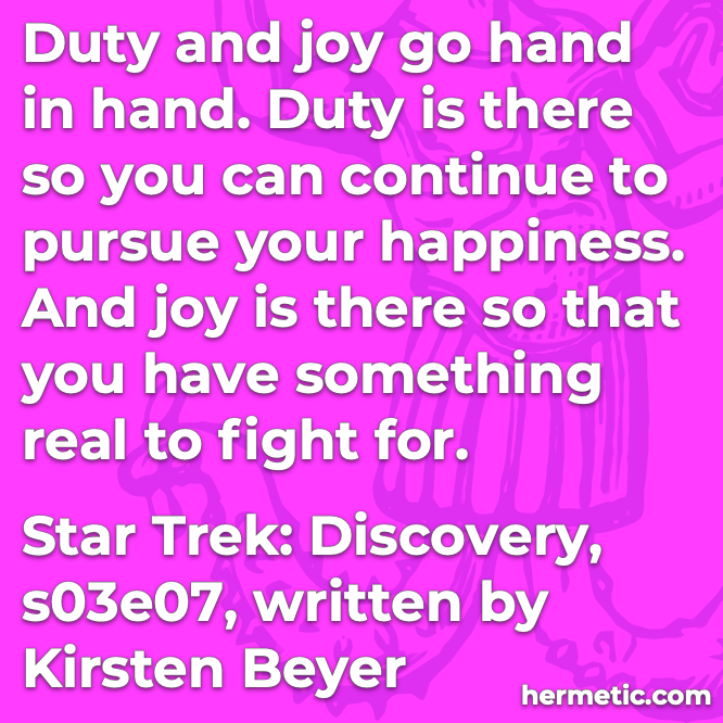 Hermetic quote Beyer Star Trek Discovery duty and joy go hand in hand
