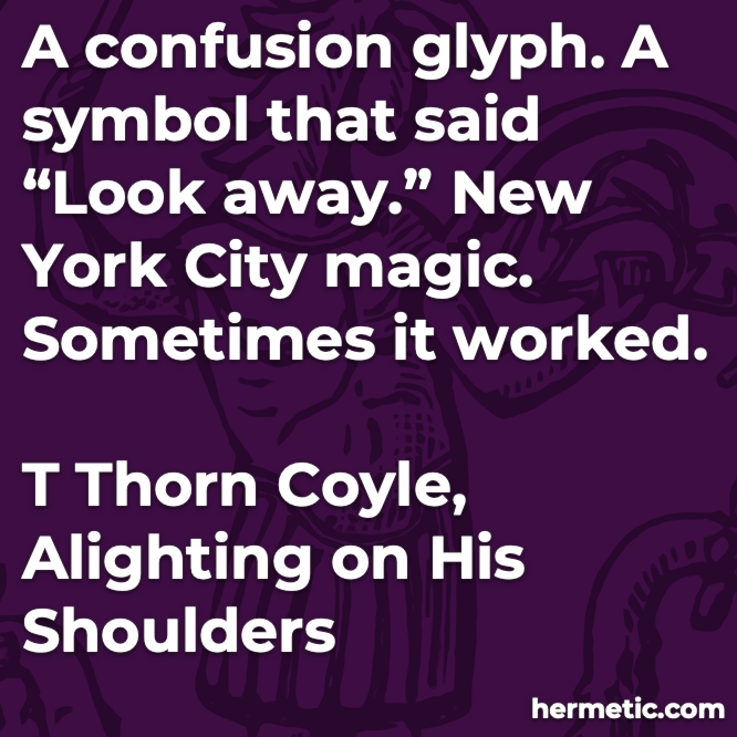 Hermetic quote Coyle Alighting Shoulders symbol glyph look away magic
