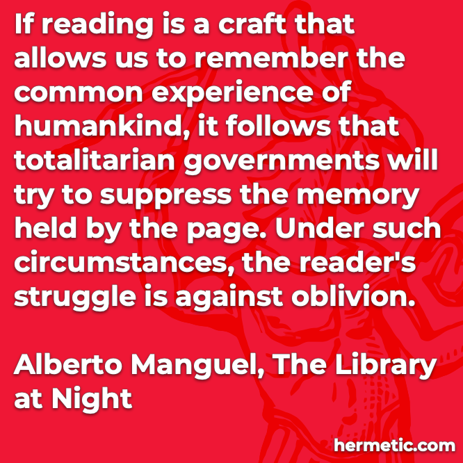Hermetic quote Manuel Library at Night reader's struggle against oblivion
