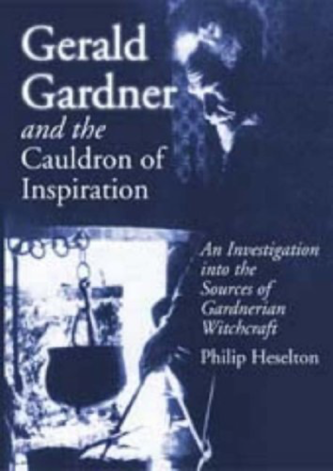 Heselton Gerald Gardner and the Cauldron of Inspiration