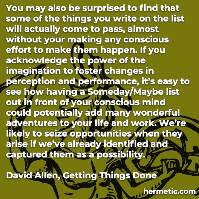 Hermetic quote Allen Getting Things Done seize opportunities when they arise already identified captured them as possible