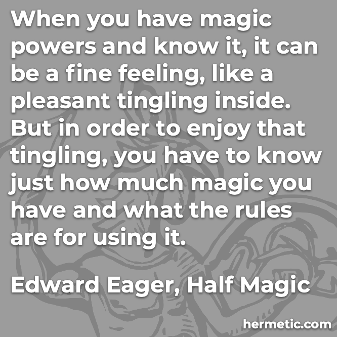 Hermetic quote Eager Half Magic magic powers know feeling pleasant what the rules are