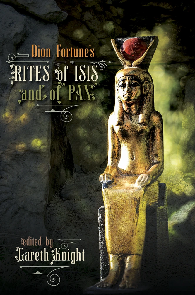 Knight Fortune Dion Fortune's Rites of Isis and Pan