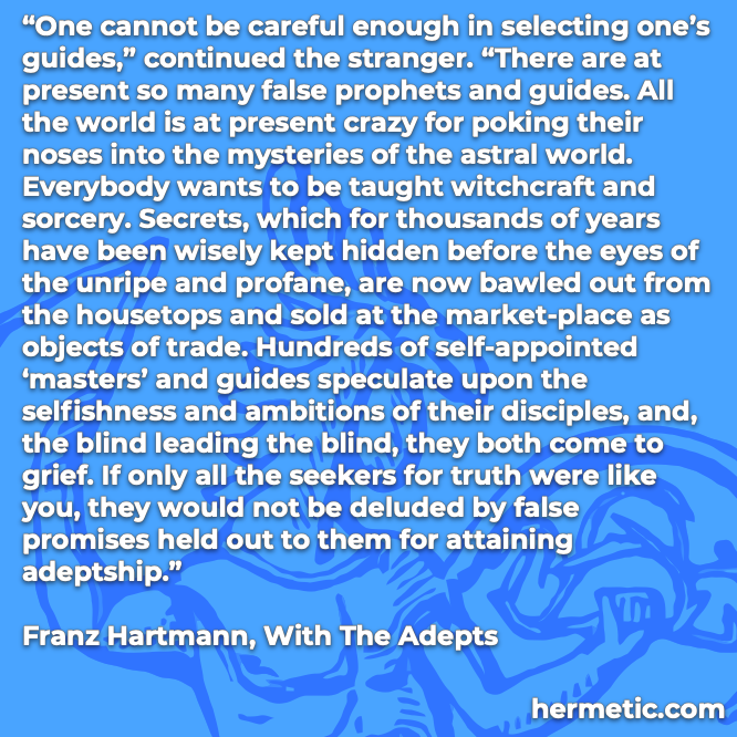 Hermetic quote Hartmann With the Adepts if only all adepts would not be deluded false promises attaining adeptship