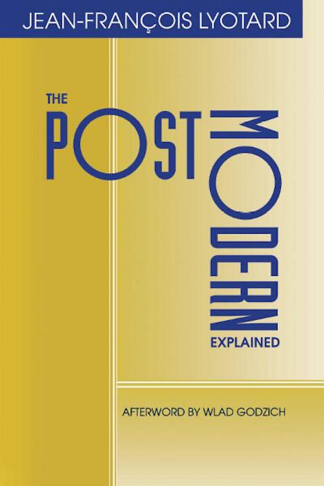 Lyotard Godzich The Postmodern Explained